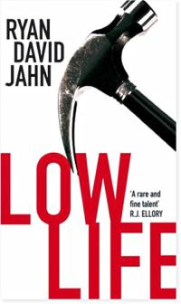Ryan David Jahn - Low Life (Macmillan, 2010)