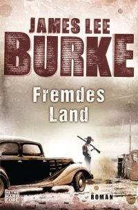 James Lee Burke - Fremdes Land (Heyne Hardcore, 2016)