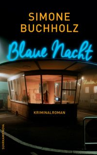 Simone Buchholz - Blaue Nacht (Suhrkamp Nova, 2016)