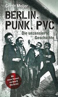 Gerrit Meijer - Berlin. Punk. PVC. (Verlag Neues Leben, 2016)