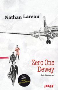 Nathan Larson - Zero One Dewey (Polar Verlag, 2016)