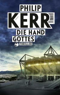 Philip Kerr - Die Hand Gottes (Tropen, 2015)