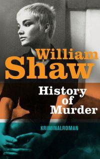 William Shaw - History of Murder (Suhrkamp, 2016)