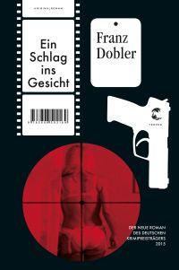 Franz Dobler - Ein Schlag ins Gesicht (Tropen, 2016)