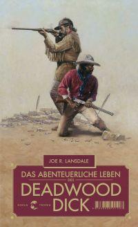 Joe R. Lansdale - Das abenteuerliche Leben des Deadwood Dick (Tropen, 2016)