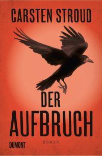 Carsten Stroud - Der Aufbruch (Dumont, 2015)