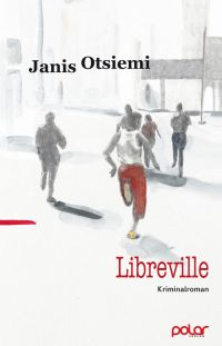 Janis Otsiemi - Libreville (Polar Verlag, 2017)