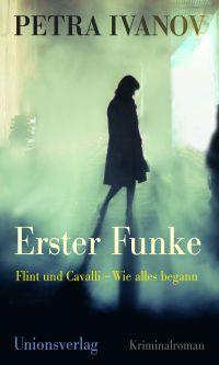 Petra Ivanov - Erster Funke (Unionsverlag, 2017)