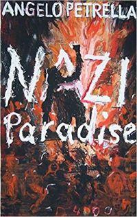 Angelo Petrella - Nazi Paradise (Pulp Master, 2010)