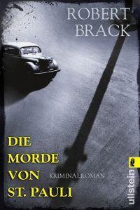 Robert Brack - Die Morde von St. Pauli (Ullstein, 2017)