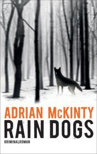 Adrian McKinty - Rain Dogs (Suhrkamp Nova, 2017)