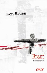 Ken Bruen - Brant (Polar Verlag, 2017)