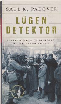 Saul K. Padover - Lügendetektor (Die Andere Bibliothek, 2016)
