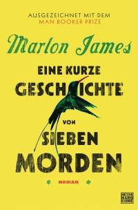 Marlon James - Eine kurze Geschichte von sieben Morden (Heyne Hardcore, 2016)
