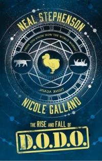 Neal Stephenson, Nicole Galland - The Rise and Fall of D.O.D.O. (Borough Press, 2017)