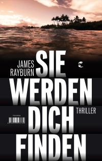 James Rayburn - Sie werden dich finden (Tropen, 2017)