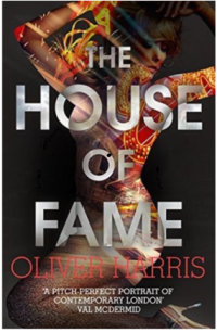 Oliver Harris - The House of Fame (Jonathan Cape, 2016)