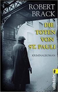 Robert Brack - Die Toten von St. Pauli (Ullstein, 2016)