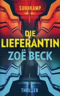 Zoë Beck - Die Lieferantin (Suhrkamp, 2017)