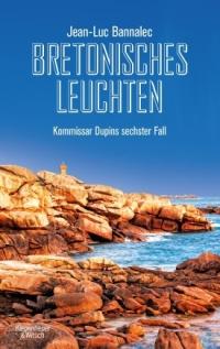 Jeab-Luc Bannalec - Bretonisches Leuchten (Kiepenheuer & Witsch, 2017)