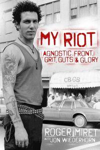 Roger Miret - My Riot (Lesser Gods, 2017)