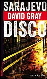 David Gray - Sarajevo Disco (Pendragon Verlag, 2017)