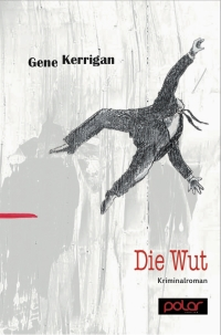 Gene Kerrigan - Die Wut (Polar Verlag, 2014)