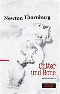 Newton Thornburg - Cutter und Bone (Polar Verlag, 2015)