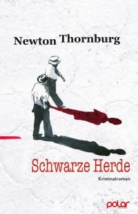 Newton Thornburg - Schwarze Herde (Polar Verlag, 2016)