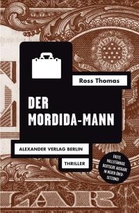 Ross Thomas - Der Mordida-Mann (Alexander Verlag, 20179