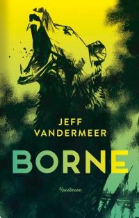 Jeff Vandermeer - Borne (Verlag Antje Kunstmann, 2017)