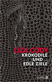 Liza Cody - Krokodile und Edle Ziele (Ariadne / Argument Verlag, 2017)