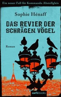 Sophie Hénaff - Das Revier der schrägen Vögel (carl's Books, 2017)