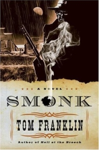 Tom Franklin - Smonk (William Morrow, 2006)