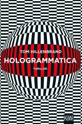 Thomas Hillenbrand - Hologrammatica (Kiepenheuer & Witsch, 2018)