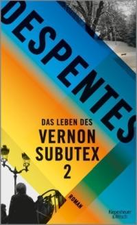 Virginie Despentes - Das Leben des Vernon Subutex 2 (Kipenheuer & Witch)