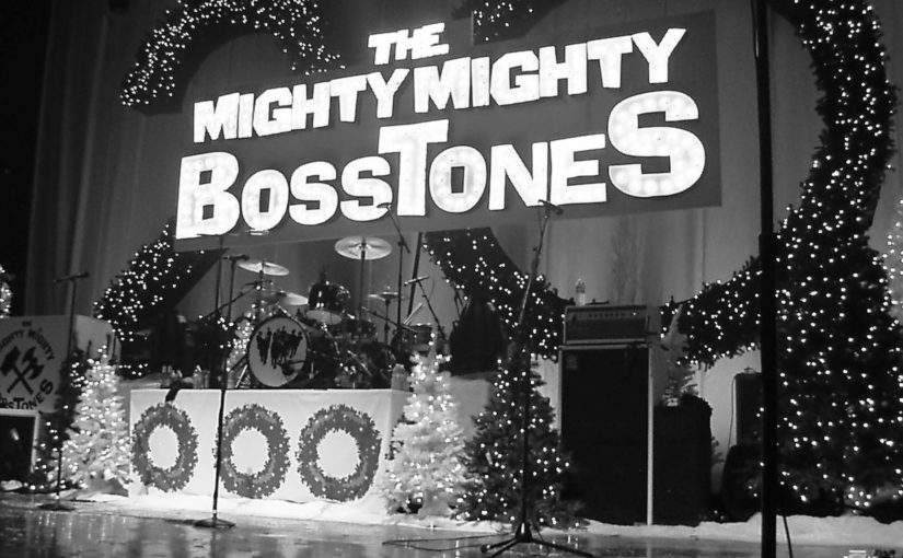 We're the MIGHTY MIGHTY BOSSTONES from Boston, Massachusetts, and it was that Time of Year again!