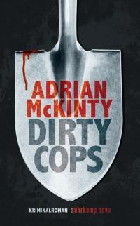 Adrian McKinty - Dirty Cops (Suhrkamp Nova, 2018)