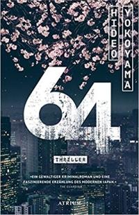 Hideo Yokoyama - 64 (Atrium Verlag, 2018)
