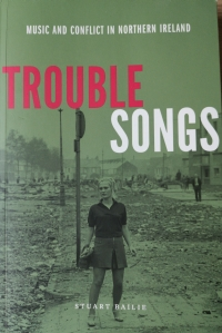 Stuart Bailie - Trouble Songs (Bloomfield Press, 2018)
