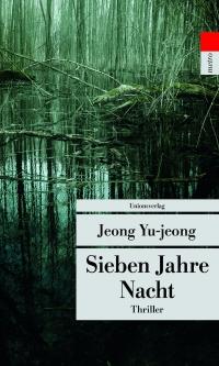 Jeong Yu-jeong - Sieben Jahre Nacht (Unionsverlag, 2018)