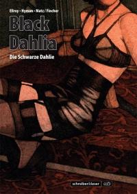 Ellroy, Hyman, Matz, Fincher - Black Dahlia (schreiber & leser, 2015)