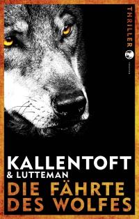 Mons Kallentoft & Markus Lutteman - Die Fährte des Wolfes (Tropen, 2017)