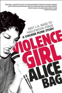 Alice Bag - Violence Girl (Feral House, 2011)