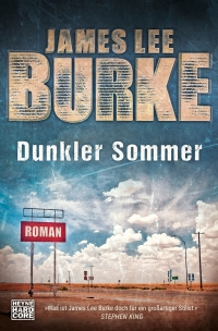 James Lee Burke - Dunkler Sommer (Heyne Hardcore, 2018)