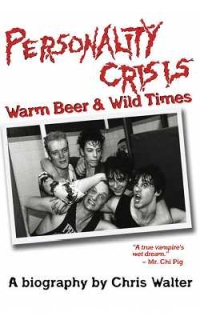 Chris Walter - Personality Crisis: Warm Beer & Wild Times (GFY Press, 2008)