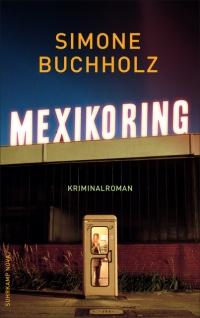 Simone Buchholz - Mexikoring (Suhrkamp Nova, 2018)