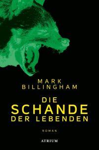 Mark Billingham - Die Schande der Lebenden (Atrium Verlag, 2017)