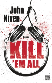 John Niven - Kill 'em all (Heyne Hardcore, 2019)