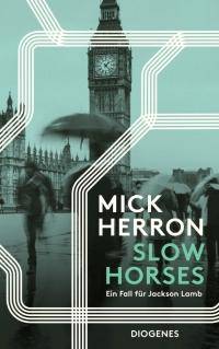 Mick Herron - Slow Horses (Diogenes, 2018)